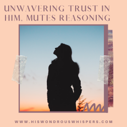 Unwavering trust in him mutes reasonings